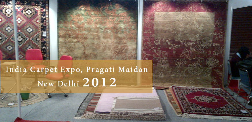 India Carpet Expo, Pragati Maidan new delhi 2012